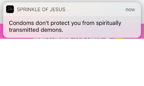 Jesus, Condoms, and Demons: SPRINKLE OF JESUS  now  Condoms don't protect you from spiritually  transmitted demons.