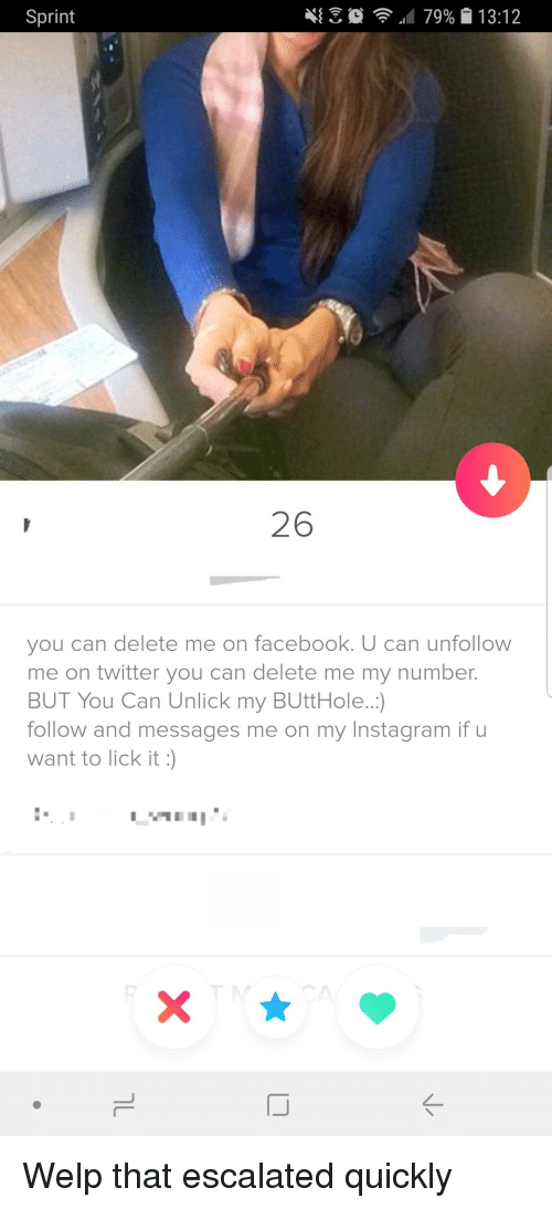 """Facebook, Instagram, and Twitter: Sprint  4{  """"id 79%. 13:12  26  you can delete me on facebook. U can unfollow  me on twitter you can delete me my number.  BUT You Can Unlick my BUttHole...)  follow and messages me on my Instagram if u  want to lick it :)"""
