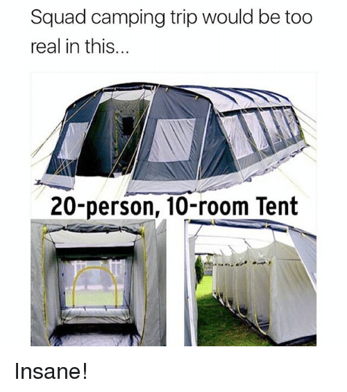 Memes, Squad, and 🤖: Squad camping trip would be too  real in this...  20-person, 10-room Tent Insane!