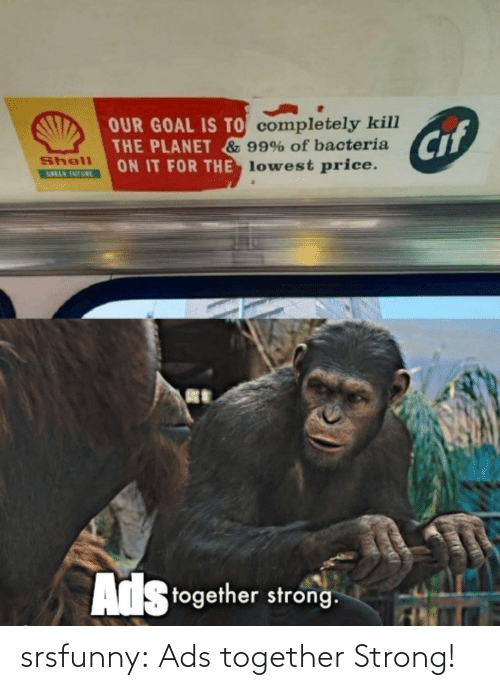 together: srsfunny:  Ads together Strong!