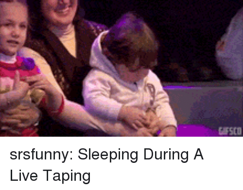 Tumblr, Blog, and Http: srsfunny:  Sleeping During A Live Taping