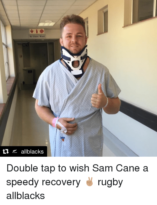 Rugby, Sam, and Double: St Claire Ward  t  allblacks Double tap to wish Sam Cane a speedy recovery ✌🏽 rugby allblacks