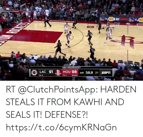 Memes, Nba, and Wednesday: Sta  NBA WEDNESDAY  HOU 98 4th 58.8 21  LAC 91  ESPIT  TO: 2  BONUS  TO: O RT @ClutchPointsApp: HARDEN STEALS IT FROM KAWHI AND SEALS IT!  DEFENSE?! https://t.co/6cymKRNaGn