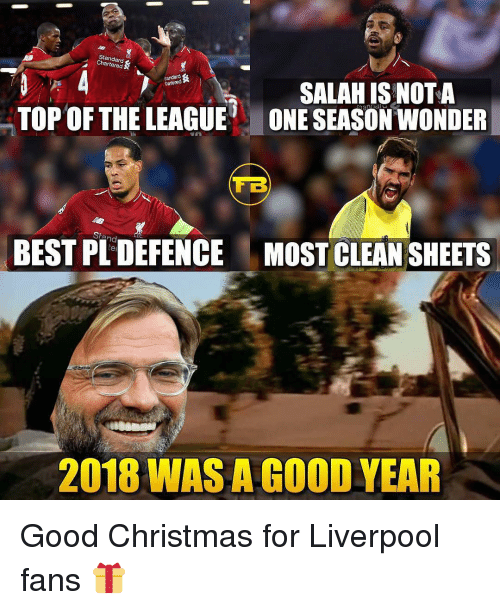 Liverpool Fans: Standard  Chartered  sandard  Crartered  TOP OF THELEAGUE  SALAH IS NOT A  ONE SEASON WONDER  TB  BEST PL DEFENCE  MOST CLEAN SHEETS  2018 WAS A COOD YEAR Good Christmas for Liverpool fans 🎁