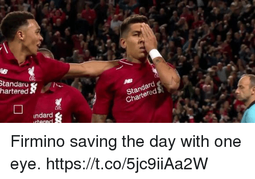 Soccer, Eye, and One: Standareu  hartered  Standard  Chartered  ndard  rtered Firmino saving the day with one eye. https://t.co/5jc9iiAa2W
