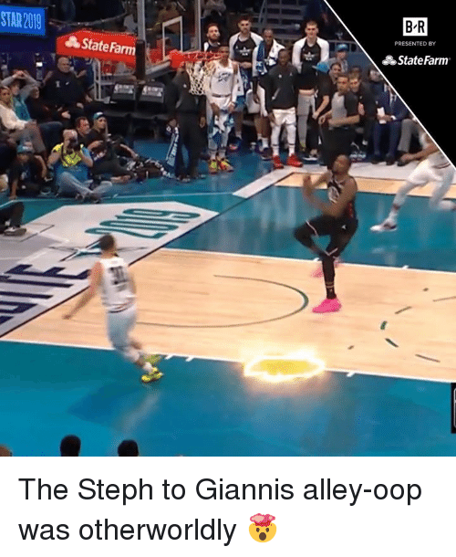 oop: STAR 2019  B-R  PRESENTED BY  State/m  State Farm The Steph to Giannis alley-oop was otherworldly 🤯