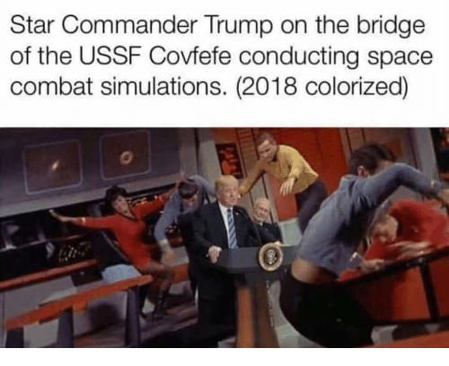Space, Star, and Trump: Star Commander Trump on the bridge  of the USSF Covfefe conducting space  combat simulations. (2018 colorized)