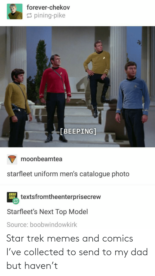 Memes And: Star trek memes and comics I've collected to send to my dad but haven't