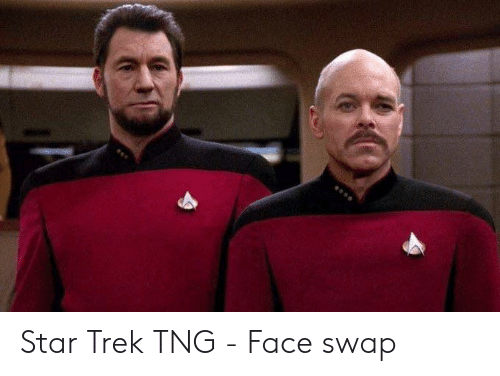 Star Trek, Face Swap, and Star: Star Trek TNG - Face swap
