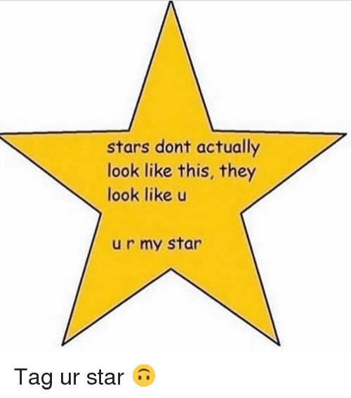 Funny, Star, and Stars: stars dont actually  look like this, they  look like u  u r my star Tag ur star 🙃
