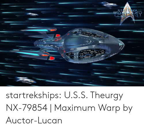 Tumblr, Blog, and Deviantart: startrekships:  U.S.S. Theurgy NX-79854 | Maximum Warp by Auctor-Lucan