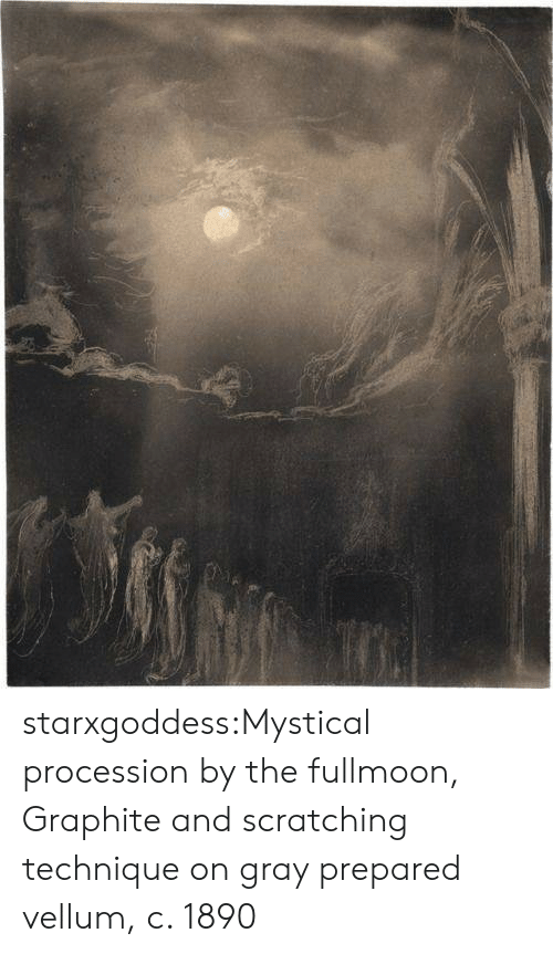 Tumblr, Blog, and Http: starxgoddess:Mystical procession by the fullmoon, Graphite and scratching technique on gray prepared vellum, c. 1890