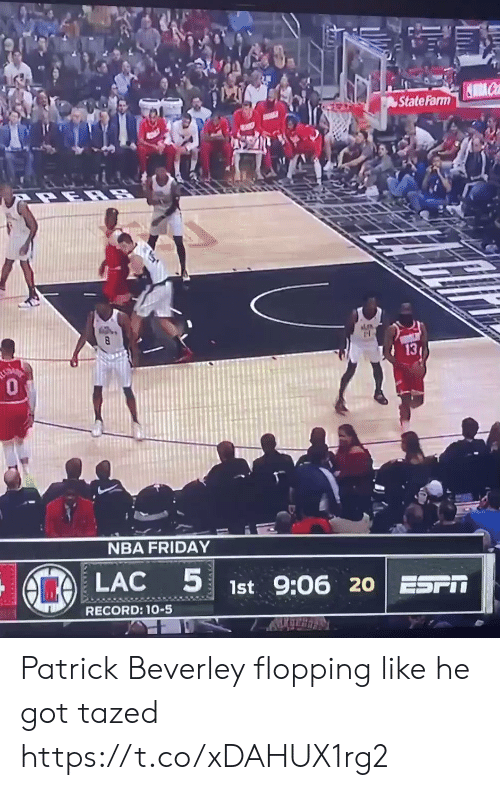 NBA: State Farm  13  0  NBA FRIDAY  LAC  1st 9:06 20 ESPIT  RECORD: 1-5 Patrick Beverley flopping like he got tazed https://t.co/xDAHUX1rg2