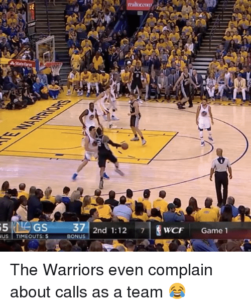 Sports, Game, and Warriors: State Farn  5510 GS  37  2nd 1:12  7 WCF  Game 1  NUS  TIMEOUTS: 5  BONUS The Warriors even complain about calls as a team 😂
