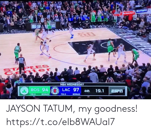 NBA: StateFarm  NBA Com ass  12  36  STAPLES  t er  NBA WEDNESDAY  SayaBOS 94  LAC 97  19.1  4th  ESFT  TO: 0  BONUS  TO: 2  BONUS JAYSON TATUM, my goodness!  https://t.co/eIb8WAUal7