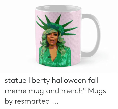 "Fall Meme: statue liberty halloween fall meme mug and merch"" Mugs by resmarted ..."