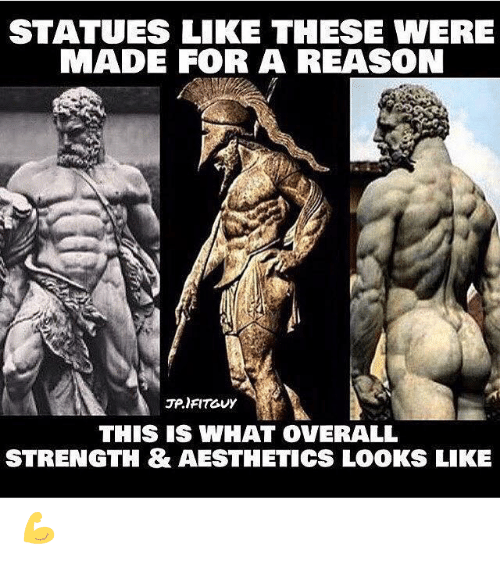 Reason, What, and Made: STATUES LIKE THESE WERE  MADE FOR A REASON  JP.IFITGUY  THIS IS WHAT OVERALL  STRENGTH & AESTHETICS LOOKS LIKE 💪