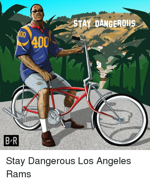 Los Angeles Rams, Los Angeles, and Rams: STAY DANGEROUS  400  B-R Stay Dangerous Los Angeles Rams
