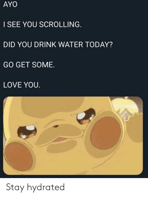 Stay Hydrated: Stay hydrated
