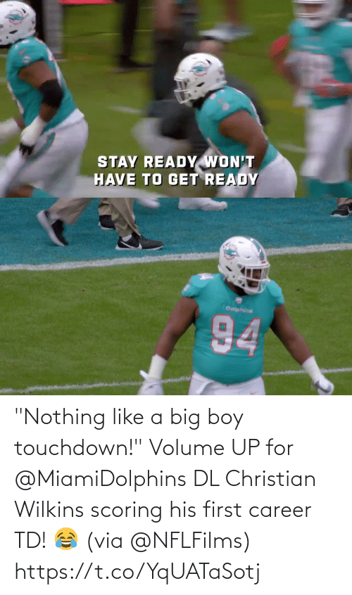 """Wilkins: STAY READY WON'T  HAVE TO GET READY   Deiphins  94 """"Nothing like a big boy touchdown!""""   Volume UP for @MiamiDolphins DL Christian Wilkins scoring his first career TD! 😂 (via @NFLFilms) https://t.co/YqUATaSotj"""