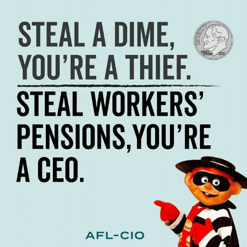 Memes, 🤖, and Thief: STEAL A DIME  YOU'RE A THIEF  STEAL WORKERS  PENSIONS,YOU'RE  A CEO  AFL-CIO