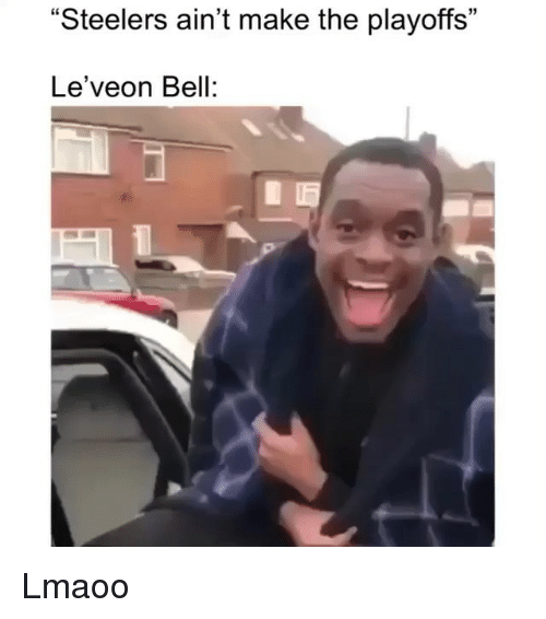 """Funny, Steelers, and Bell: """"Steelers ain't make the playoffs""""  Le'veon Bell: Lmaoo"""