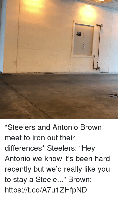 "Sports, Steelers, and Antonio Brown: *Steelers and Antonio Brown meet to iron out their differences*  Steelers: ""Hey Antonio we know it's been hard recently but we'd really like you to stay a Steele...""  Brown: https://t.co/A7u1ZHfpND"