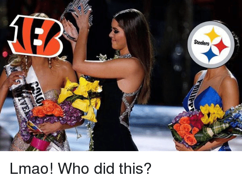 Lmao, Mike Tomlin, and Steelers: Steelers Lmao! Who did this?