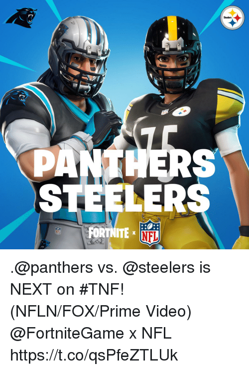 Memes, Nfl, and Panthers: Steelers  STEELER  FORTNITE  NFL .@panthers vs. @steelers is NEXT on #TNF! (NFLN/FOX/Prime Video)  @FortniteGame x NFL https://t.co/qsPfeZTLUk