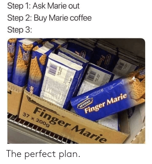 arie: Step 1: Ask Marie out  Step 2: Buy Marie coffee  Step 3:  AP  Finger Marie  M Vitie's  Finger Marie  37 x 200g  M S  Fing  MV  200 g e  38N  arie  w The perfect plan.