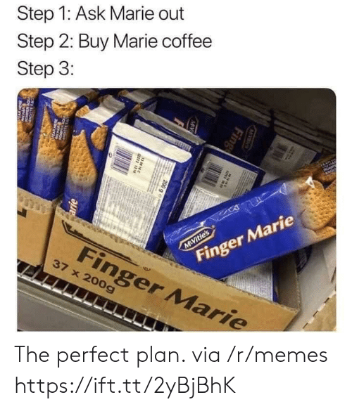 arie: Step 1: Ask Marie out  Step 2: Buy Marie coffee  Step 3:  AP  Finger Marie  M Vitie's  Finger Marie  37 x 200g  M S  Fing  MV  200 g e  38N  arie  w The perfect plan. via /r/memes https://ift.tt/2yBjBhK