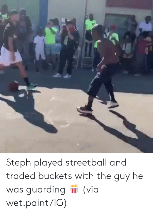 Traded: Steph played streetball and traded buckets with the guy he was guarding 🍿  (via wet.paint/IG)