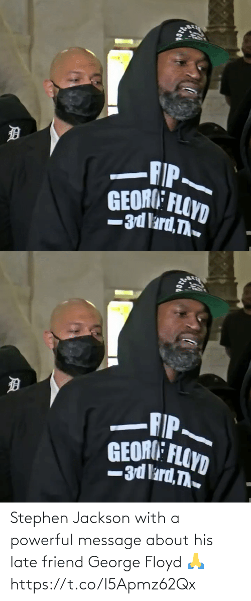 late: Stephen Jackson with a powerful message about his late friend George Floyd 🙏 https://t.co/I5Apmz62Qx
