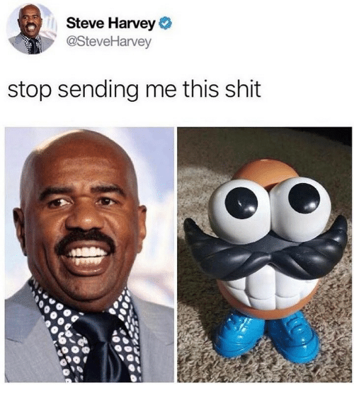 Shit, Steve Harvey, and Steve: Steve Harvey  @StevelHarvey  stop sending me this shit