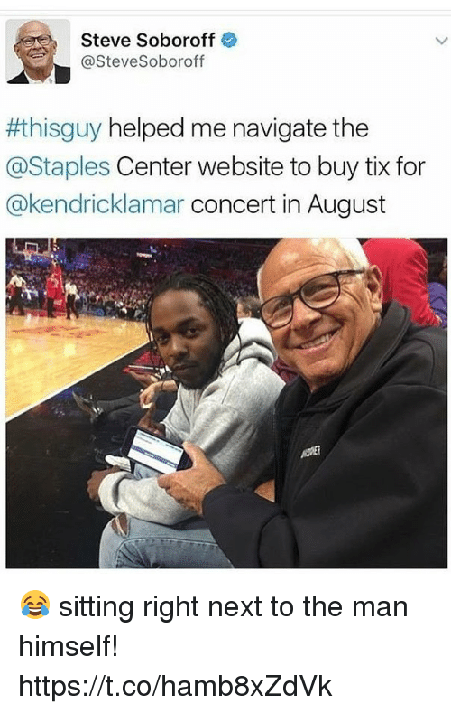 Tix: Steve Soboroff  @Steve Soboroff  #this guy helped me navigate the  @Staples Center website to buy tix for  @kendricklamar concert in August 😂 sitting right next to the man himself! https://t.co/hamb8xZdVk