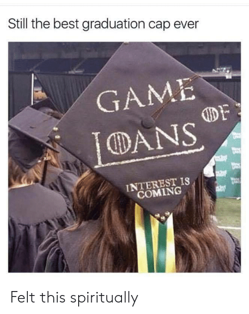 dans: Still the best graduation cap ever  GAME  DF  DANS  INTEREST IS  COMING Felt this spiritually