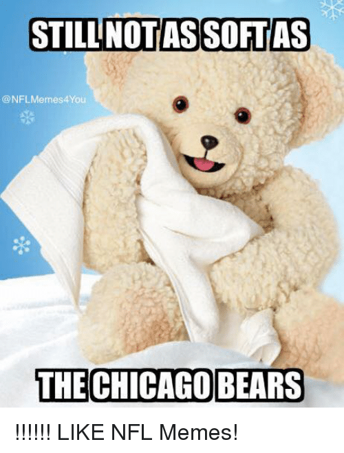 Chicago, Chicago Bears, and Meme: STILLNOTAS SOFTAS  @NFL Meme  THE CHICAGO BEARS !!!!!!  LIKE NFL Memes!