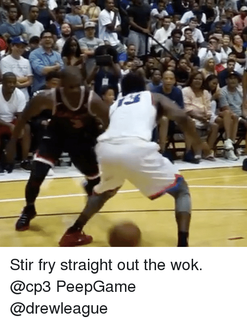 Memes, 🤖, and Wok: Stir fry straight out the wok. @cp3 PeepGame @drewleague