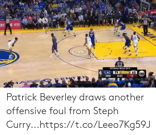 Offensive: Stm  ERY GKI  20  23  12  OPENING WEEK 2019  LAC 79 GSW 60  UNT  3RD  8:53  12  ENTE  ASE Patrick Beverley draws another offensive foul from Steph Curry...https://t.co/Leeo7Kg59J