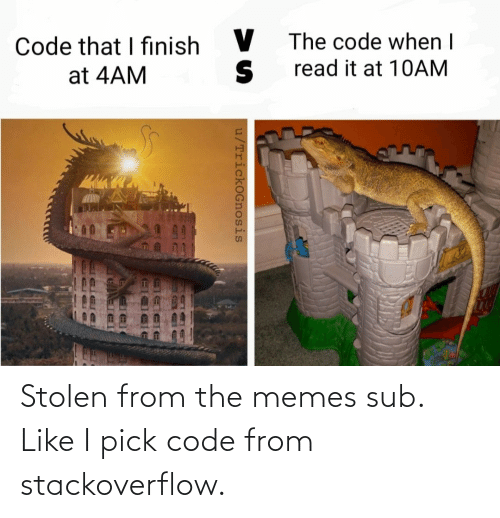 code: Stolen from the memes sub. Like I pick code from stackoverflow.