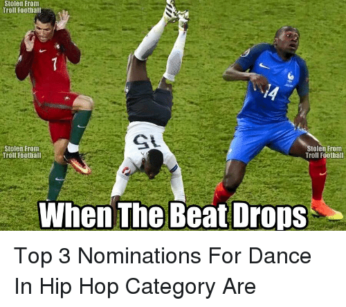 Memes, 🤖, and Hops: Stolen From  Troll Football  Stolen From  Stolen From  Troll Football  Troll Football  When The Beat Drops Top 3 Nominations For Dance In Hip Hop Category Are