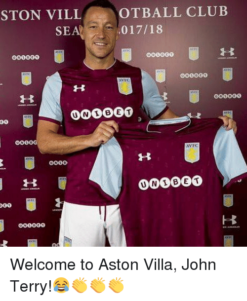 ville: STON VILL  OTBALL CLUB  017/18  SE  0000G0  30  AVFC  D000  00OOG0 Welcome to Aston Villa, John Terry!😂👏👏👏