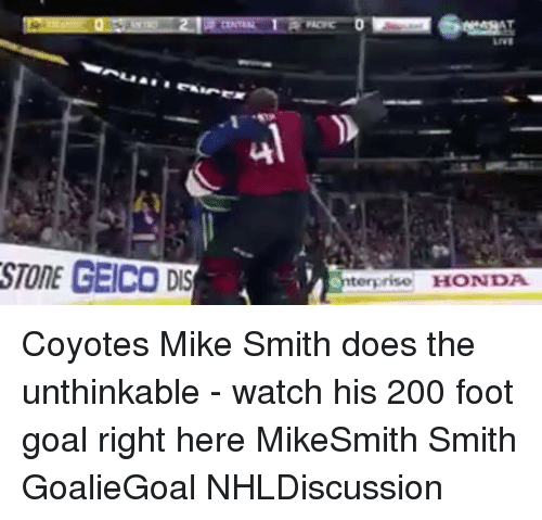 Enterprise: STONE GEICO DIS  A  enterprise HONDA Coyotes Mike Smith does the unthinkable - watch his 200 foot goal right here MikeSmith Smith GoalieGoal NHLDiscussion