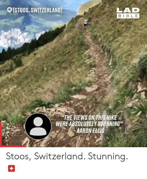 """Hike: [STOOS, SWITZERLAND  LAD  BIBLE  """"THE VIEWS ON THIS HIKE  WERE ABSOLUTELY STUNNING""""  AARONELLIS Stoos, Switzerland. Stunning. 🇨🇭"""