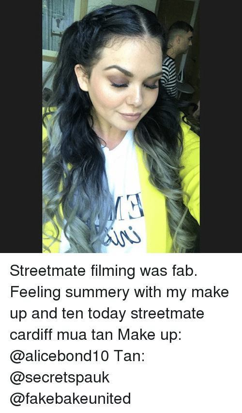 Memes, Today, and 🤖: Streetmate filming was fab. Feeling summery with my make up and ten today streetmate cardiff mua tan Make up: @alicebond10 Tan: @secretspauk @fakebakeunited