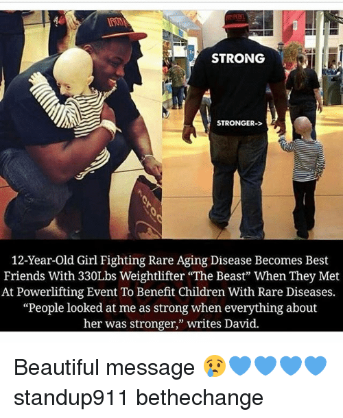 """weightlifter: STRONG  STRONGER-  12-Year-old Girl Fighting Rare Aging Disease Becomes Best  Friends With 330Lbs Weightlifter """"The Beast"""" When They Met  At Powerlifting Event To Benefit Children With Rare Diseases.  """"People looked at me as strong when everything about  her was stronger,"""" writes David. Beautiful message 😢💙💙💙💙 standup911 bethechange"""