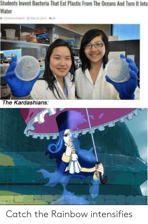 Kardashians, Rainbow, and Water: Students Invent Bacteria That Eat Plastic From The Oceans And Turn it Into  Water  eds pr a  The Kardashians: Catch the Rainbow intensifies