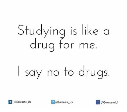 Rugs: Studying is like a  rug for nme  say no to drugs  If Sarcastic us  asarcasmlol  @Sarcastic Us