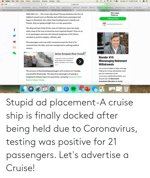 Passengers: Stupid ad placement-A cruise ship is finally docked after being held due to Coronavirus, testing was positive for 21 passengers. Let's advertise a Cruise!