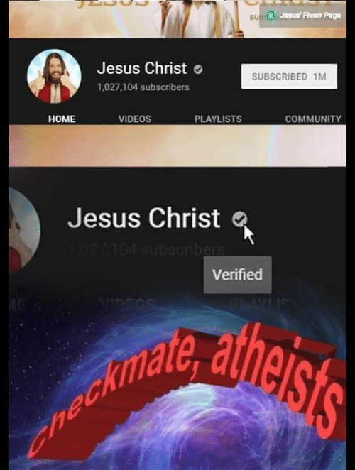 Community, Jesus, and Videos: su  H Josus FIveIT Pag0  Jesus Christ  1,027,104 subscribers  SUBSCRIBED 1M  HOME  VIDEOS  PLAYLISTS  COMMUNITY  Jesus Christ  Verified